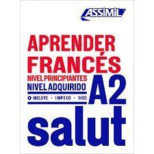 APRENDER FRANCES. NIVEL PRINCIPIANTES. NIVEL ADQUIRIDO A2
