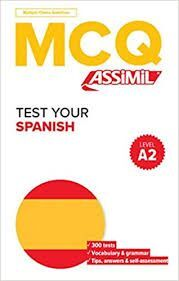 MCQ TEST YOUR SPANISH. LEVEL A2