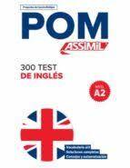 POM 300 TEST DE INGLES. NIVEL A2