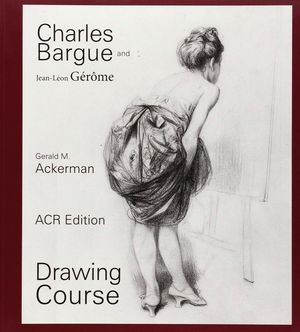 CHARLES BARGUE AND JEAN LEON GEROME, DRAWING COURSE