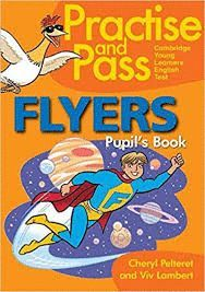 PRACTICE AND PASS FLYERS. PUPIL'S BOOK