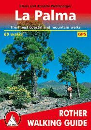 LA PALMA. ROTHER WALKING GUIDE. THE FINEST COASTAL AND MOUNTAIN WALKS