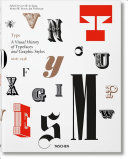 TYPE, A VISUAL HISTORY OF TYPEFACES AND GRAPHIC STYLES