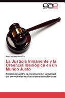 LA JUSTICIA INMANENTE Y LA CREENCIA IDEOLÓGICA EN UN MUNDO JUSTO