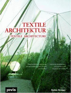 TEXTILE ARCHITECTURE. HISTORICAL DEVELOPMENT AND ARCHITECTURAL ADOPTION OF TEXTI