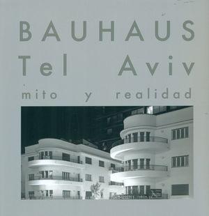 BAUHAUS. TEL AVIV. MITO Y REALIDAD