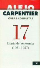 DIARIO DE VENEZUELA 1951-1957 OBRAS COMPLETAS 17
