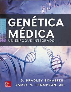 GENÉTICA MÉDICA. UN ENFOQUE INTEGRADO