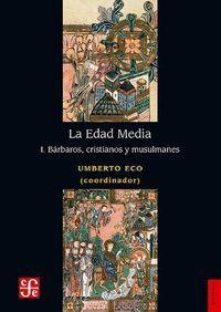 LA EDAD MEDIA I. BARBAROS, CRISTIANOS Y MUSULMANES