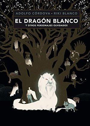 EL DRAGÓN BLANCO Y OTROS PERSONAJES OLVIDADOS