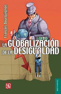 LA GLOBALIZACIÓN DE LA DESIGUALDAD