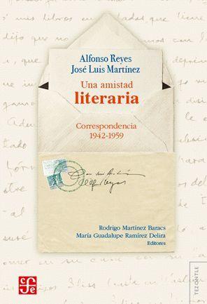 UNA AMISTAD LITERARIA. CORRESPONDENCIA 1942-1959