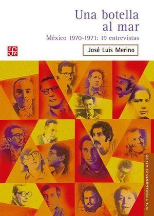 UNA BOTELLA AL MAR. MÉXICO 1970-1971 : 19 ENTREVISTAS