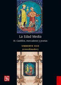 LA EDAD MEDIA III. CASTILLOS, MERCADERES Y POETAS