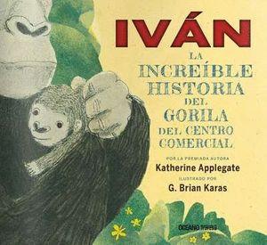 IVAN. LA INCREIBLE HISTORIA DEL GORILA DEL CENTRO COMERCIAL