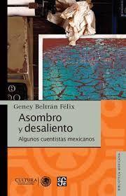 ASOMBRO Y DESALIENTO. ALGUNOS CUENTISTAS MEXICANOS