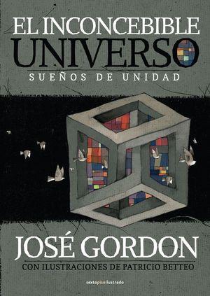 EL INCONCEBIBLE UNIVERSO. SUEÑOS DE UNIDAD