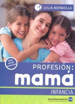 PROFESION: MAMÁ. INFANCIA