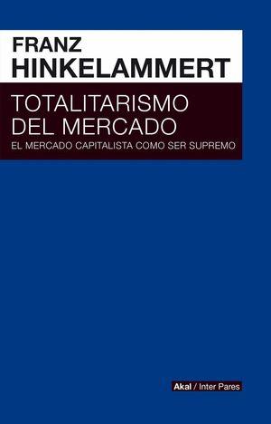 TOTARITARISMO DEL MERCADO