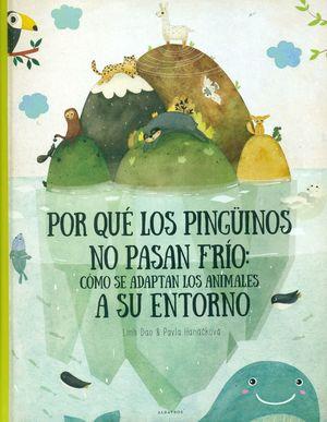 POR QUÉ LOS PINGUINOS NO PASAN FRÍO. COMO SE ADAPTAN LOS ANIMALES SU ENTORNO