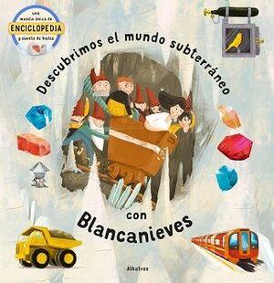 DESCUBRIMOS EL MUNDO SUBTERRANEO CON BLANCANIEVES