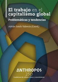 ANTHROPOS N.250 EL TRABAJO EN EL CAPITALISMO GLOBAL