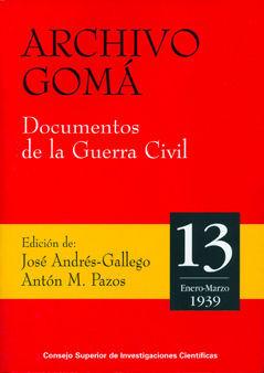 ARCHIVO GOMÁ T.13 DOCUMENTOS DE LA GUERRA CIVIL (ENERO-MARZO 1939)