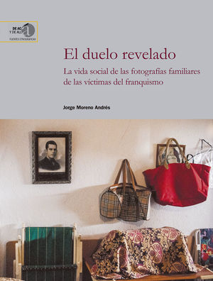 EL DUELO REVELADO: LA VIDA SOCIAL DE LAS FOTOGRAFÍAS FAMILIARES DE LAS VÍCTIMAS
