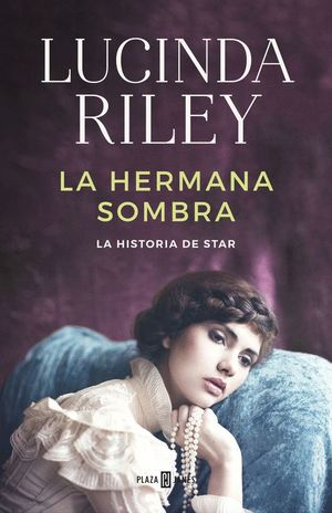 LA HERMANA SOMBRA. LA HISTORIA DE STAR (LAS SIETE HERMANAS 3)