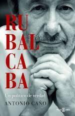 RUBALCABA. UN POLÍTICO DE VERDAD