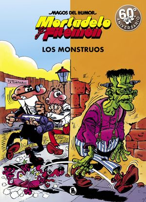 MAGOS DEL HUMOR MORTADELO Y FILEMÓN N.22. LOS MONSTRUOS