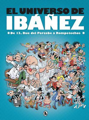 EL UNIVERSO DE IBÁÑEZ. DE 13, RUE DEL PERCEBE A ROMPETECHOS