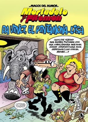 MAGOS DEL HUMOR MORTADELO Y FILEMON N.198. DA VINCI, EL PINTAMONA... LISA
