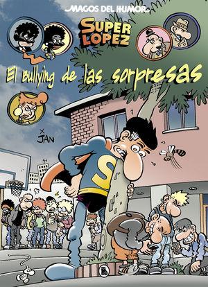 SUPER LOPEZ N. 202 EL BULLYING DE LAS SORPRESAS