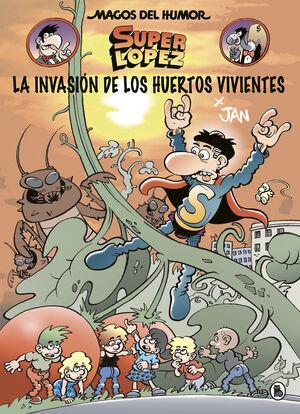 MAGOS DEL HUMOR SUPERLOPEZ 206 LA INVASION DE LOS HUERTOS VIVIENTES