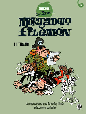 MORTADELO Y FILEMON ESENCIALES 3 EL TIRANO