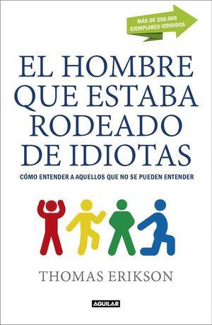 EL HOMBRE QUE ESTABA RODEADO DE IDIOTAS