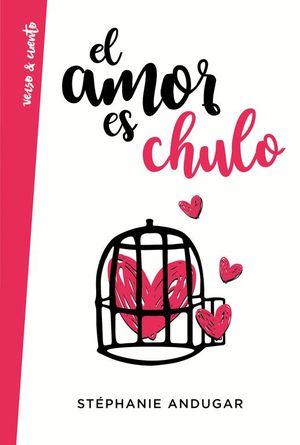 EL AMOR ES CHULO