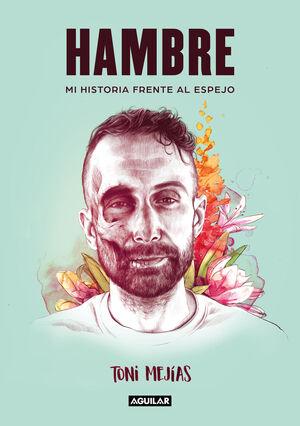 HAMBRE. MI HISTORIA FRENTE AL ESPEJO