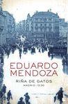 RIÑA DE GATOS. MADRID 1936 - PREMIO PLANETA 2010