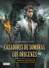 CAZADORES DE SOMBRAS. LOS ORÍGENES 2 PRÍNCIPE MECÁNICO
