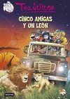 CINCO AMIGAS Y UN LEÓN - TEA STILTON 17