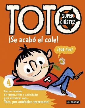 TOTO SUPERCHISTEZ 4. SE ACABÓ EL COLE!
