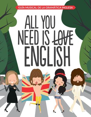 ALL YOU NEED IS (LOVE) ENGLISH