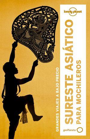 SURESTE ASIÁTICO PARA MOCHILEROS - LONELY PLANET