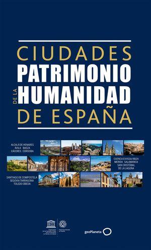 GUÍA DE LAS CIUDADES PATRIMONIO DE LA HUMANIDAD DE ESPAÑA
