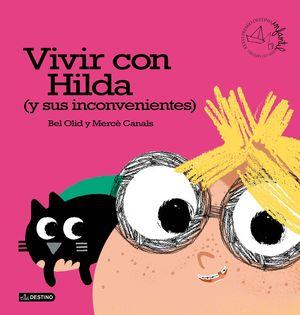 VIVIR CON HILDA (Y SUS INCONVENIENTES)  (PREMIO DESTINO INFANTIL APEL.LES MESTRES 2016)