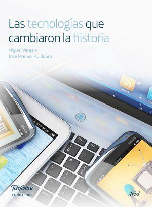 LAS TECNOLOGIAS QUE CAMBIARON LA HISTORIA