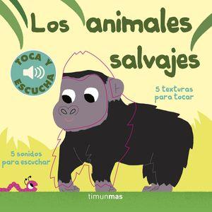 LOS ANIMALES SALVAJES - TOCA Y ESCUCHA