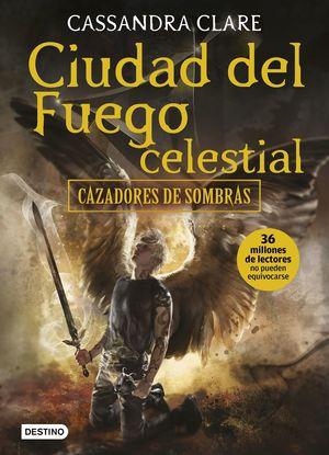 CIUDAD DEL FUEGO CELESTIAL - CAZADORES DE SOMBRAS 6
